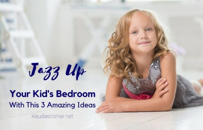 Kids Bedroom Ideas - 3 Ways To Jazz Up Your Child's Bedroom