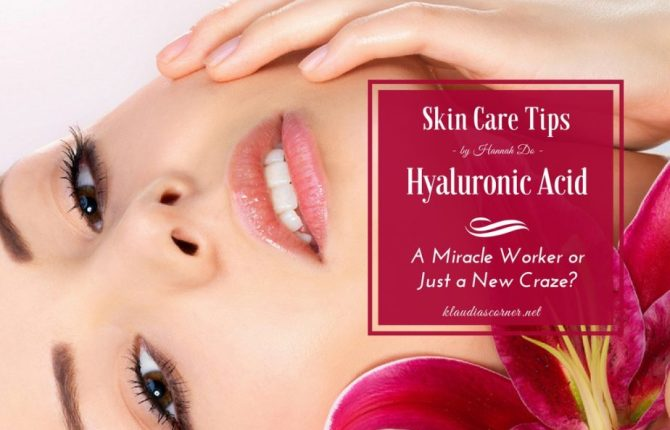 Hyaluronic Acid In Skin Care A Miracle Worker or Just a Craze?