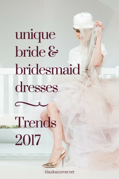Wedding and Bridesmaid Dresses Trends 2017 Ι klaudiascorner.net©