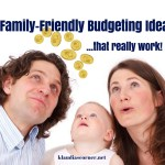 The Best Budgeting Tips That Really Work – 5 Family-Friendly Budgeting Ideas