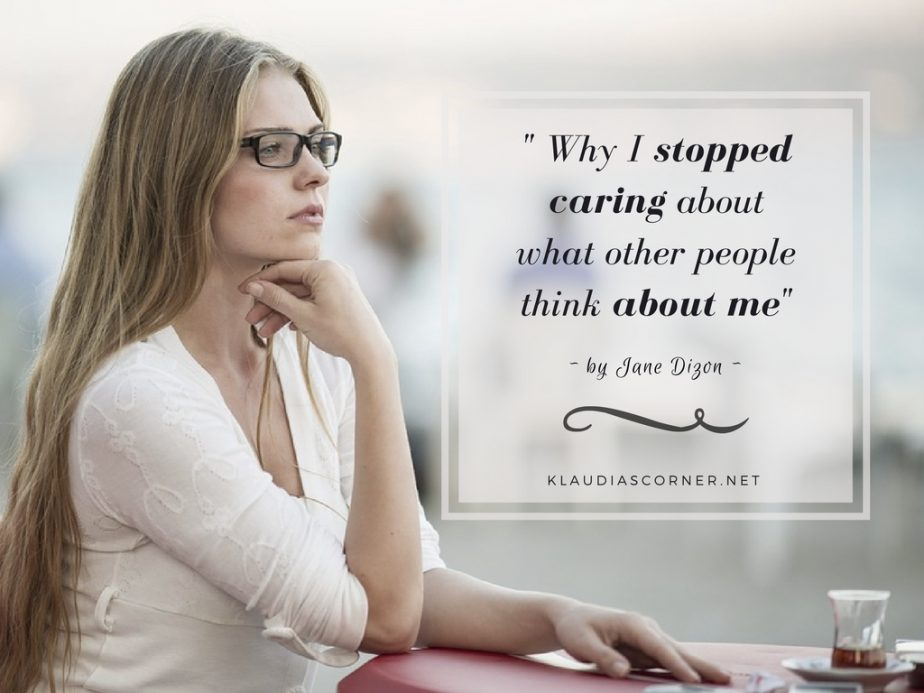 Why I Stopped Caring About What Other People Think