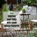 Outdoor Patio Ideas – Improve Your Patio with these Unique Features