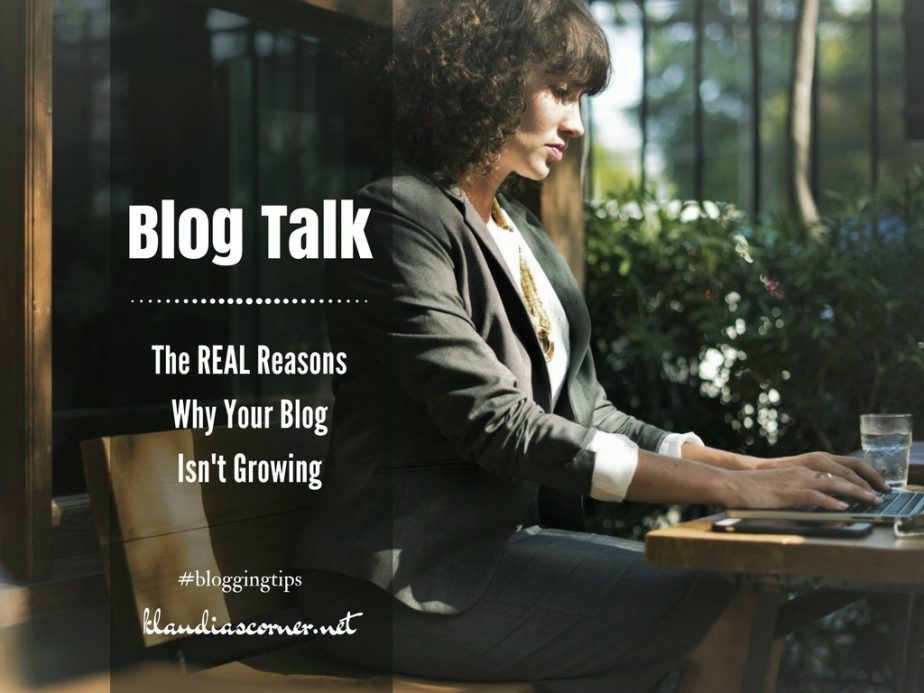 Blog Talk & Tips - The REAL Reasons Why Your Blog Isn't Growing