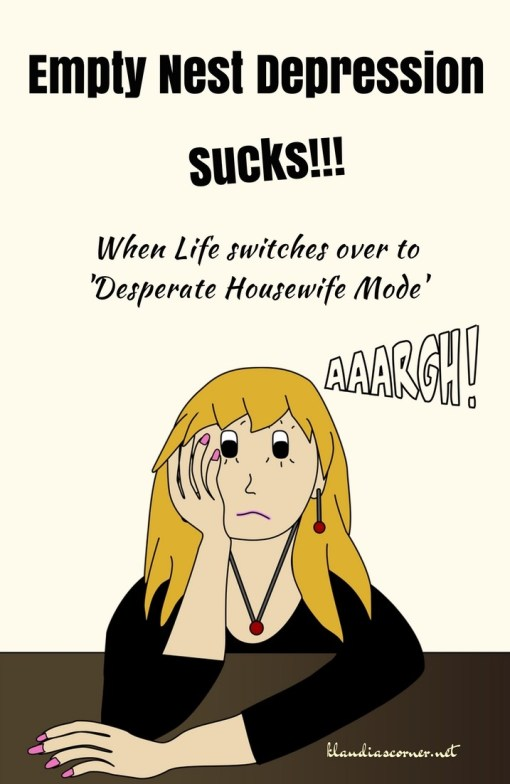 Empty Nest Syndrome - When Desperate Housewife Being Sucks