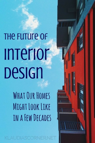 The Future Of Interior Design - What our Home Might Look Like in a Few Decades - klaudiascorner.net