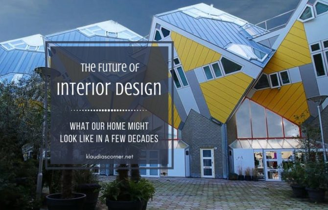 The Future Of Interior Design What Our Home Might Look Like in a Few Decades - klaudiascorner.net