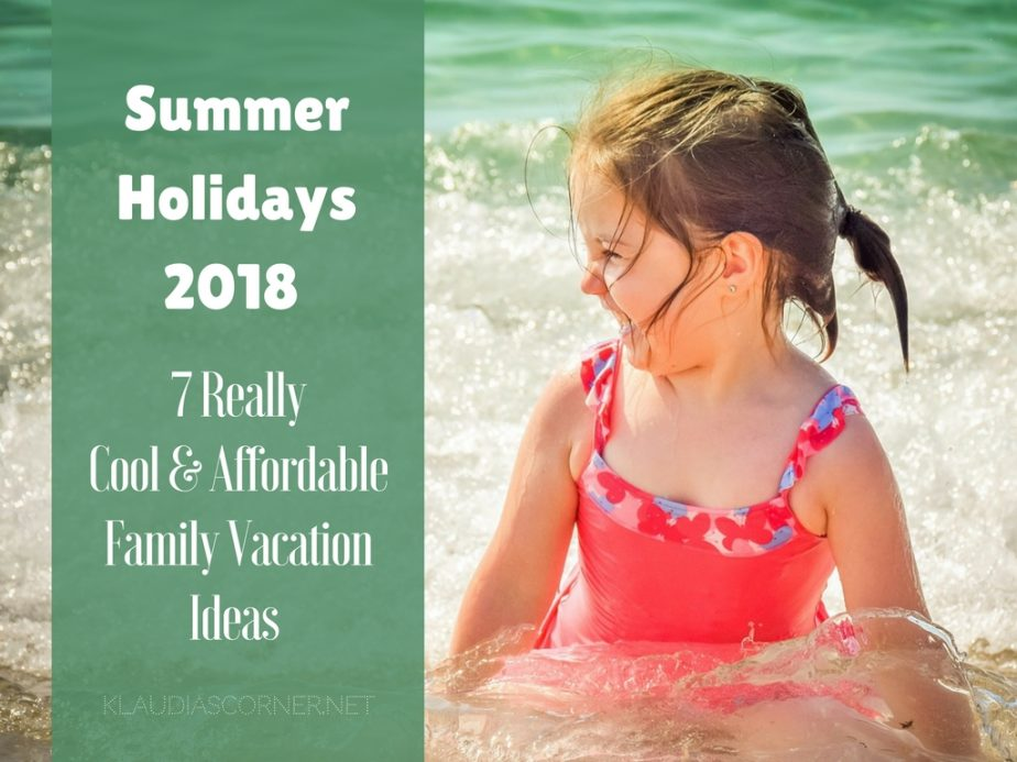Summer Holidays 2018 - Affordable Family Vacation Ideas