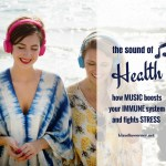 The Sound Of Health – Music Boosts Your Immune System & Fights Stress