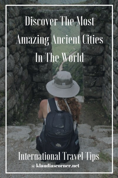 International Travel Tips - Discover the Most Amazing Ancient Cities In The World