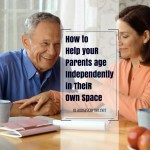 Caring For Aging Parents – How To Help Your Parents Age Independently