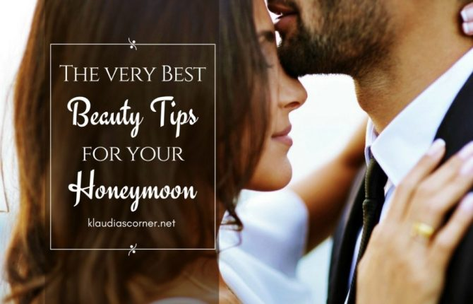 The Best Beauty Tips For Your Dream Honeymoon - ©klaudiascorner.net