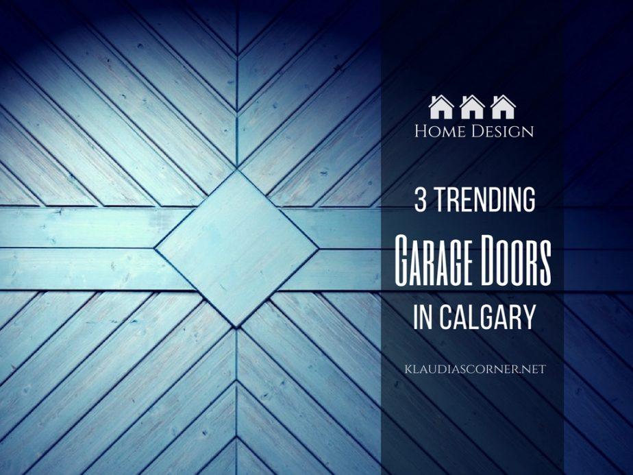 3 Trending Garage Doors In Calgary - ©klaudiascorner.net