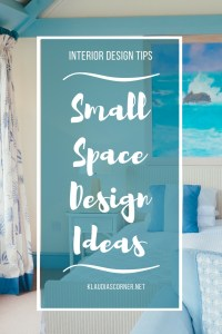 Small Space Design Ideas - 3 Ways to Maximize Your Space