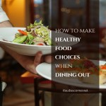 Healthy Foods And Weight Loss – Eating Healthy When Dining Out