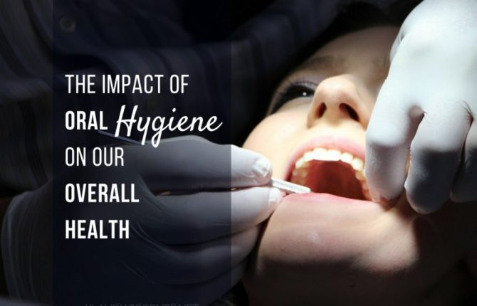 What Is Oral Health? - The Impact Of It On Our Overall Health
