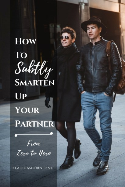 How To Subtly Smarten Up Your Partner