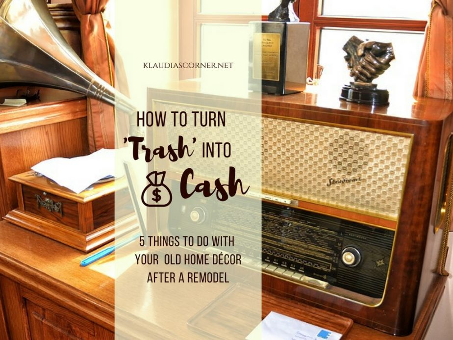 How To Make Cash From 'Trash' - 5 Things to Do With Your Old Home Decor