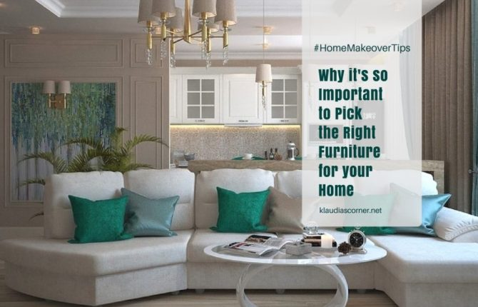 Home Makeovers - Why It's So Important To Pick The Right Furniture For Your Home