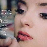 Bridal Makeup Tips – 6 Fantastic Makeup Tips for Every Bride to Look Ravishing