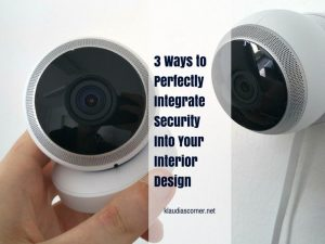 Home Security Camera Systems - 3 Ways to Integrate Security into Your Interior Design