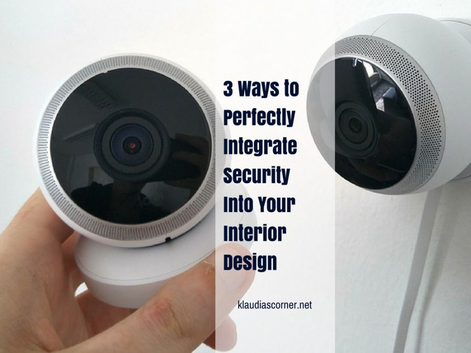 3 Smart Ways to Integrate Security Into Your Interior Design