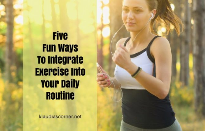 Staying Fit Tips & Tricks - 5 Fun Ways to Integrate Exercise Into Your Daily Routine
