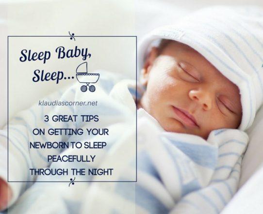 Sleep Baby Sleep - Tips on Getting Your Newborn to Sleep Peacefully