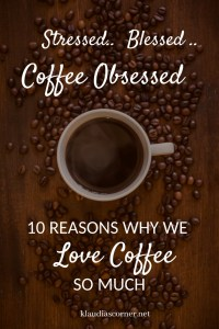 The Effects of Caffeine -Stressed Blessed Coffee Obsessed- 10 Reasons Why We Love Coffee So Much