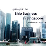 Getting into the Ship Business in Singapore