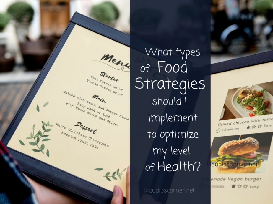 What Types Of Food Strategies Should I Implement To Optimize My Health?