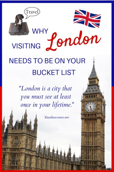 Places To Visit In London - Why Visiting London Needs To Be On Your Bucket List