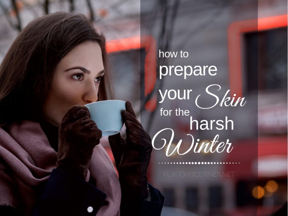 Winter Skin Care Tips - How to Prepare Your Skin for the Harsh Winter