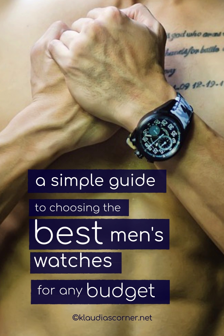 The Best Men's Watches - A Simple Guide To Choosing The Perfect Watch