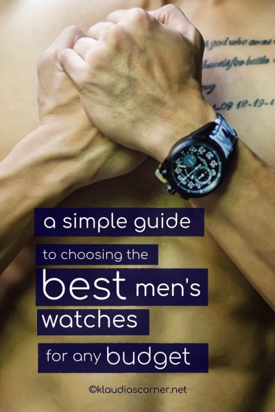 The Best Men's Watches For Any Budget - A Guide to Choosing The Perfect Watch