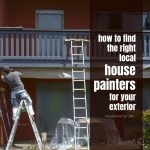 How To Find The Right Local House Painters For Your Exterior