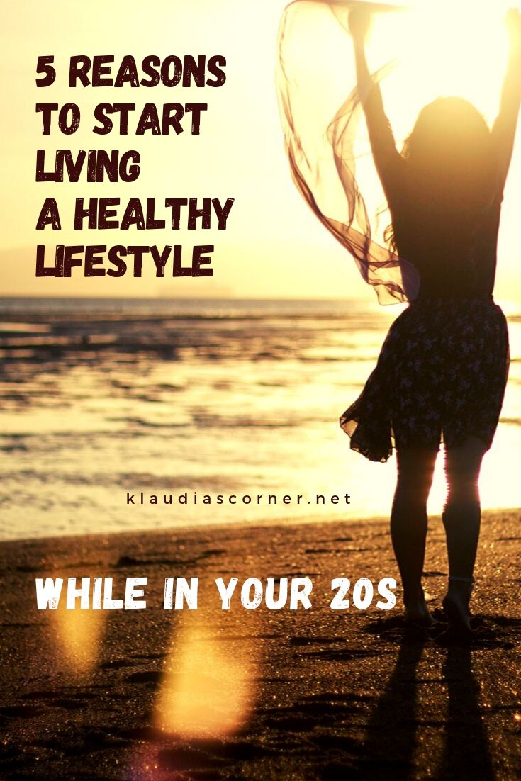 5 Reasons You Should Live a Healthy Lifestyle Even in Your 20s