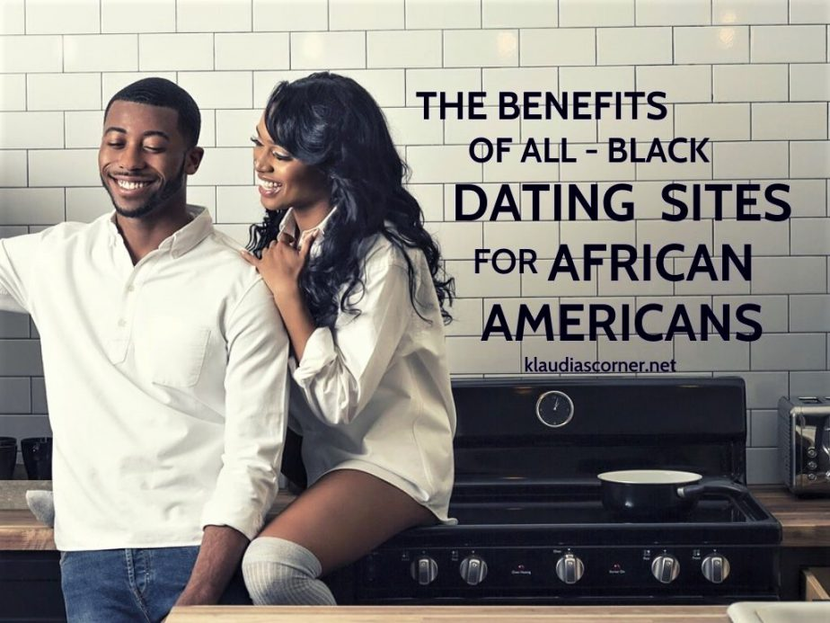 What Are the Benefits of All Black Dating Sites for African Americans?
