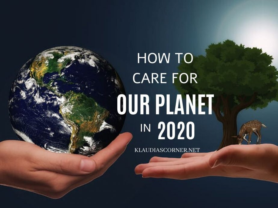 Save The World! – How to Care For Our Planet in 2020