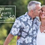 Forever Young? 5 Reasons Why Life Gets Better After 50