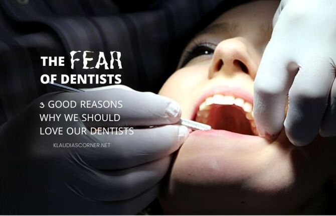 Overcome the Fear of the Dentist - klaudiascorner.net