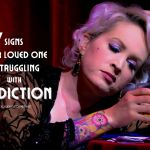 The Signs Of Addiction – 7 Signs Your Loved One is Struggling with Addiction