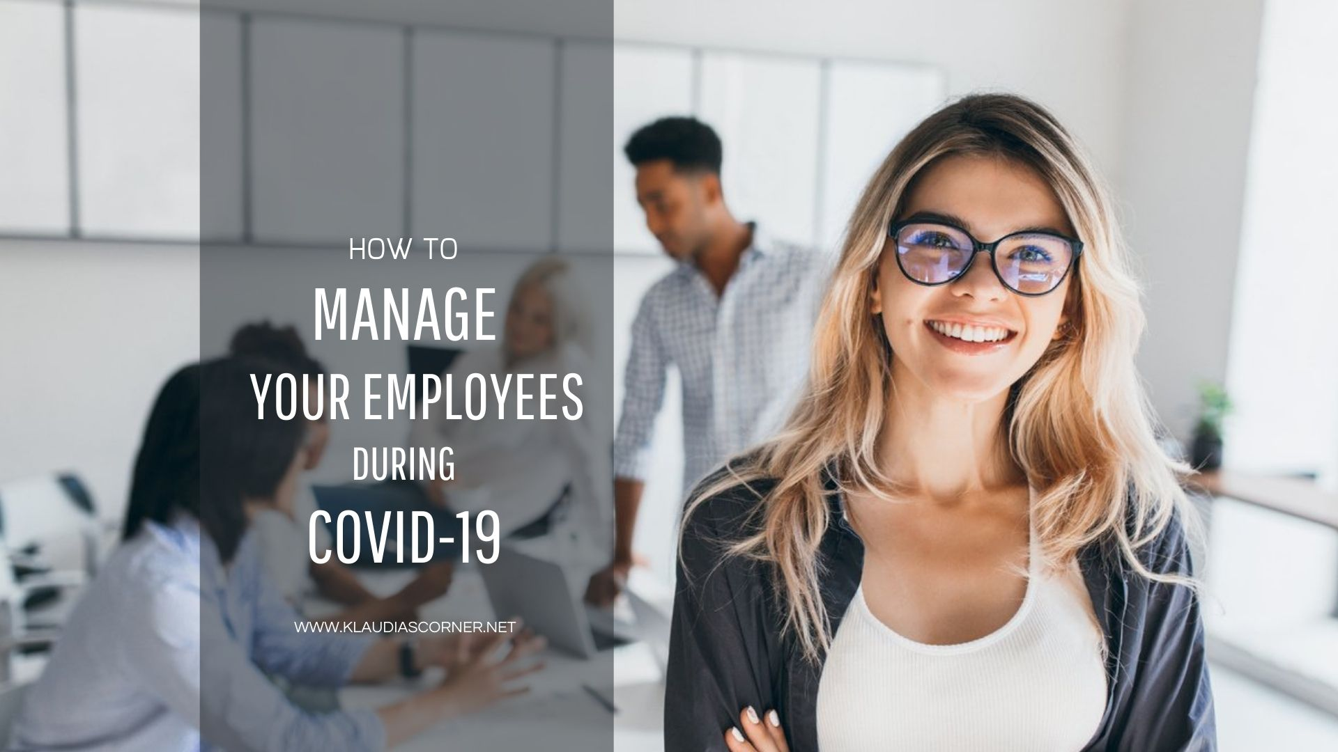 Employee Management Tips - How to Manage Your Employees During Covid-19