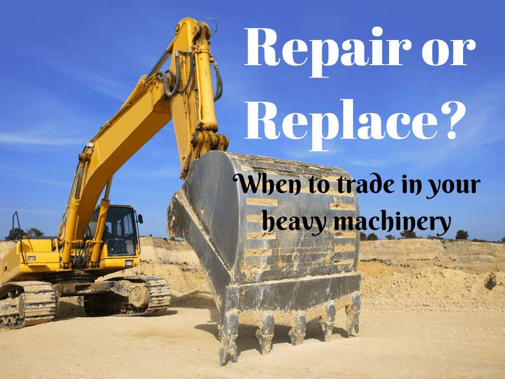 When is it time to replace your heavy machinery?