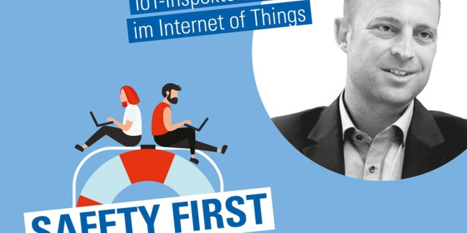 """""""Safety First"""": Sicher im Internet of Things mit dem IoT-Inspektor"""