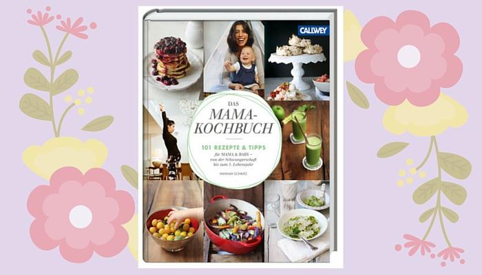 Wochenplan #44: Das Mama-Kochbuch – 101 Rezepte & Tipps