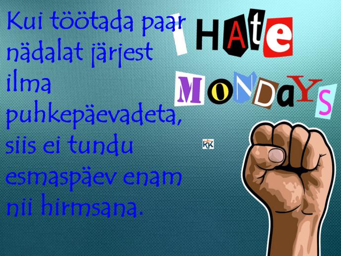 Esmaspäev ei ole tore