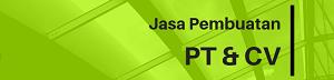 Jasa Pembuatan PT Perorangan, PT Biasa & CV