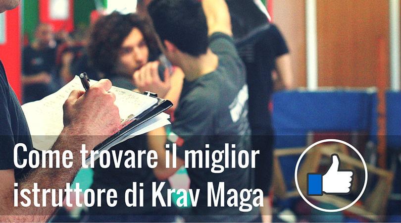 Come trovare il miglior istruttore di Krav Maga per le tue esigenze