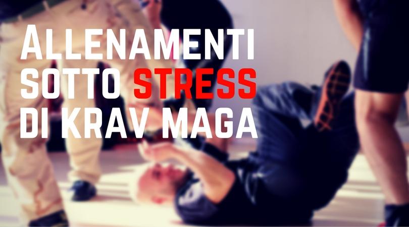 Gli allenamenti sotto stress nel Krav Maga