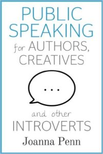 Public Speaking for Authors Creatives and Other Introverts Joanna Penn